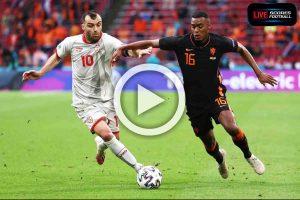 Read more about the article ไฮไลท์คู่เด็ด ฟุตบอล ยูโร 2020 (กลุ่มC) มาซิโดเนียเหนือ 0-3 เนเธอร์แลนด์ /// 21-6-2021